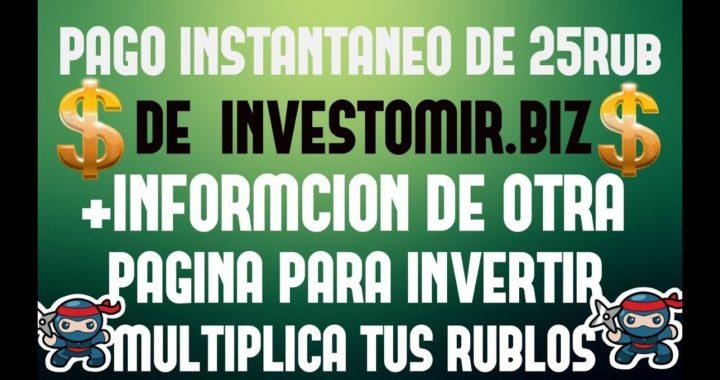 RETIRO INSTANTANEO DE INVESTOMIR.BIZ+ OTRA PAGINA PARA INVERTIR- APROVECHA!- MULTIPLICA TUS RUBLOS