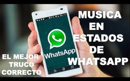 REVELAN UNICO TRUCO QUE FUNCIONA PARA PONER MUSICA EN ESTADOS DE WhatsApp Actualizado 2018