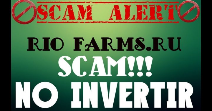 RIO-FARMS,RU - SCAM - NO INVERTIR!!