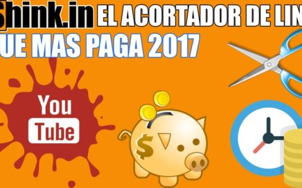 Shink.in, Gana Dinero ACORTANDO LINKS 2017 | El Acortador de Links Que mas Paga 2017