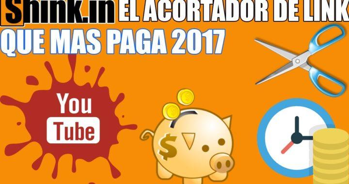 Shink.in, Gana Dinero ACORTANDO LINKS 2017 | El Acortador de Links Que mas Paga 2017