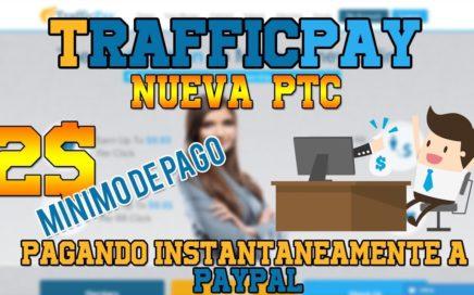 TRAFFICPAY , PTC QUE PAGA DIRECTO A PAYPAL - GANAR DINERO DESDE CASA, COMO GANAR  DINERO EN INTERNET