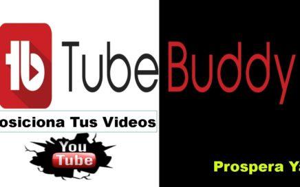 TubeBuddy Como Funciona   Posicionar videos en YouTube y tener mas visitas  Como crecer en YouTube