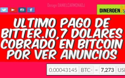 ULTIMO COMPROBANTE DE PAGO DE BITTER.IO | 7 DOLARES GRATIS EN BTC POR VER ANUNCIOS | DINEROENHD