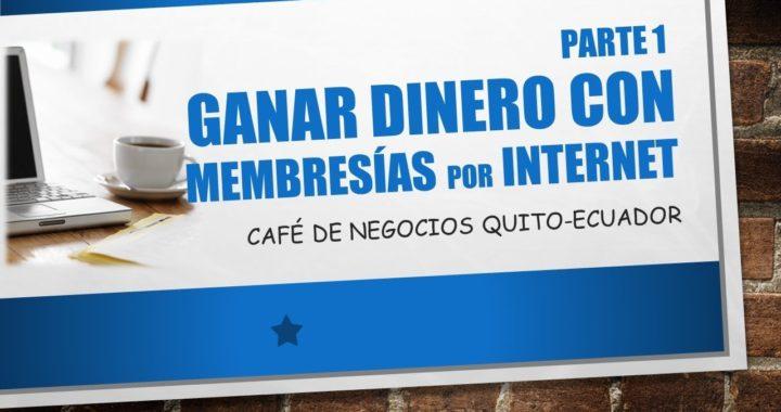 1 Membresias por Internet... Ganar Dinero Online - Franklin Matango Cafe de Negocios *PARTE 1*