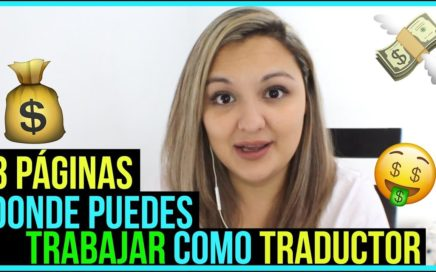 3 páginas donde puedes Trabajar como Traductor - Gana dinero traduciendo !