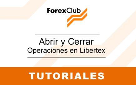 Abrir y Cerrar Operaciones en Libertex - Tutoriales Forex Club