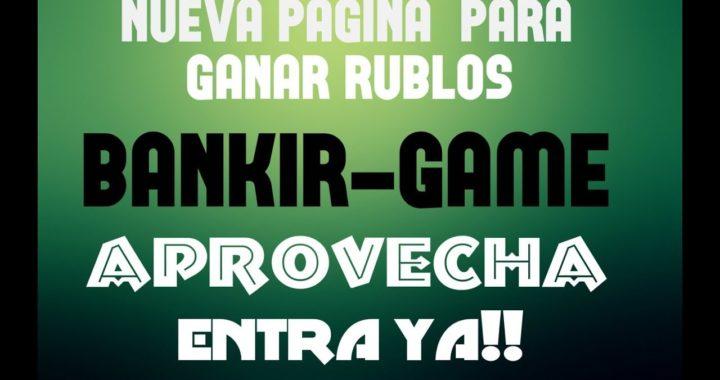 BANKIR-GAME - NUEVA PAGINA PARA GANAR RUBLOS - PRUEBA DE PAGO