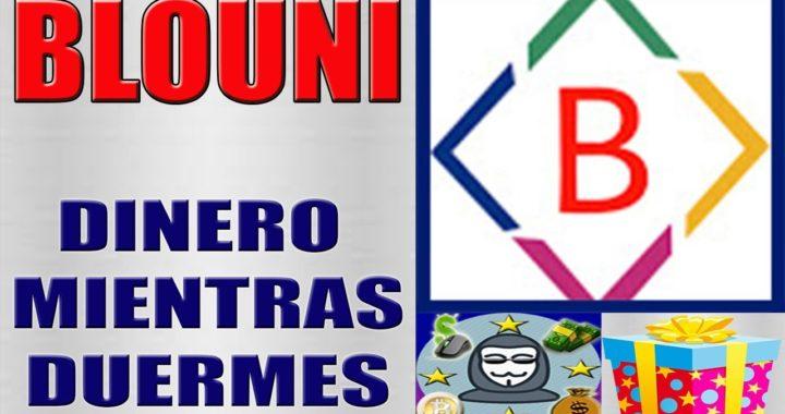 Blouni | Gana Dinero Por Internet Mientras Duermes.