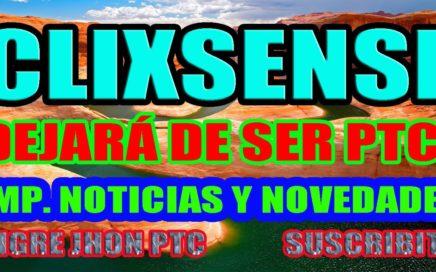 CLIXSENSE NO SERÁ MÁS PTC | CLIXSENSE 2018 IMPORTANTES NOTICIAS, CAMBIOS Y NOVEDADES | CLIXSENSE PTC