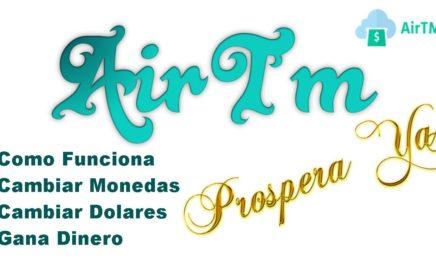 Cómo Funciona AirTm, Cambia Dolares a Bolivares u a otra Moneda, Envia, Compra, Recibe y Gana Dinero