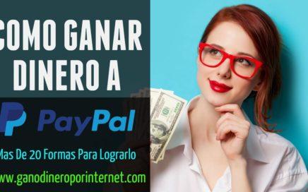 Como Ganar Dinero A PAYPAL | Mas De 20 Formas Para Lograrlo | Paginas Que Pagan Por Paypal