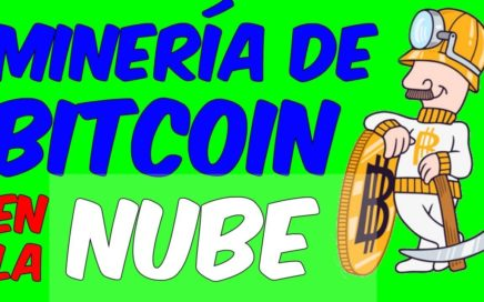 COMO GANAR DINERO CON BITCOINS Minando En La Nube Mineria De Bitcoins Para Hacer Dinero Rapido
