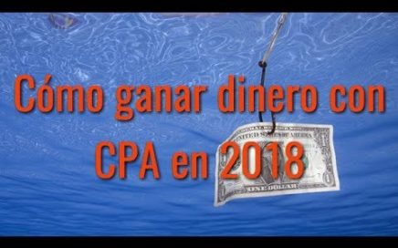 Cómo ganar dinero con CPA en 2018