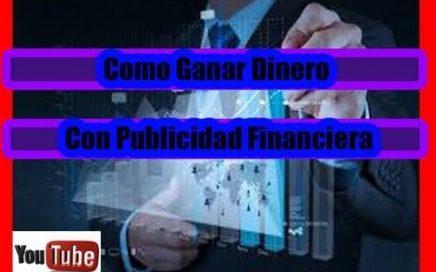 como ganar dinero con publicidad financiera