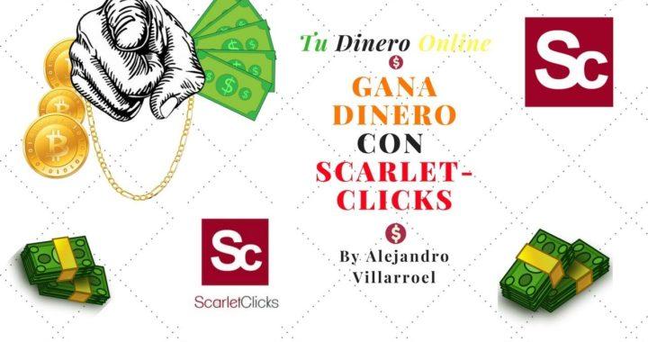 Como Ganar Dinero Con Scarlet-Clicks 2018 (Facil) - Tu Dinero Online