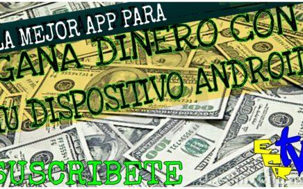 Como Ganar Dinero Desde Casa 2017 | Gana DINERO Con Tu Android | Ganar Dinero | Dinero Rapido
