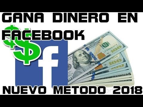 Como ganar dinero en Facebook metodo comprobado 2018