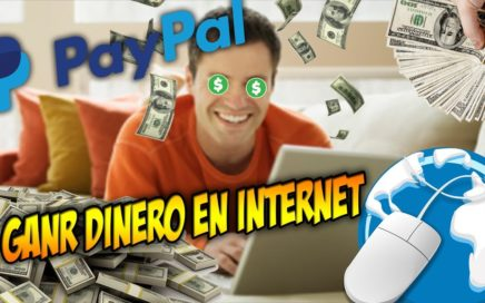 COMO GANAR DINERO EN INTERNET?! || PAYPAL || 2018
