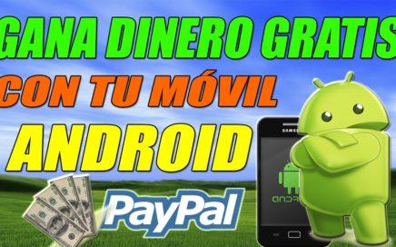 Como Ganar Dinero Gratis a Paypal con tu Teléfono Android 2017