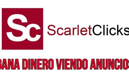 Cómo Ganar Dinero GRATIS Viendo Anuncios en Scarlet Clicks: