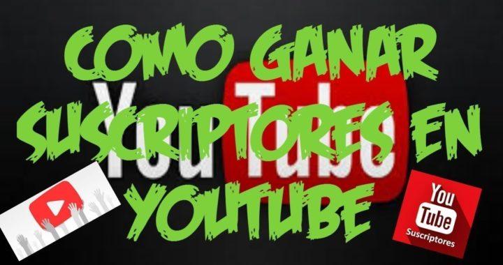 COMO GANAR SUSCRIPTORES, VISTAS, LIKES EN TUS VIDEOS DE YOUTUBE
