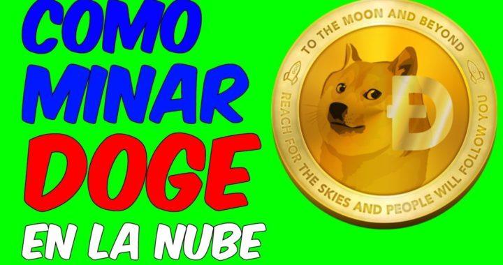COMO MINAR DOGECOIN EN LA NUBE RAPIDO Ganar Dinero Con Mineria De Dogecoin Online