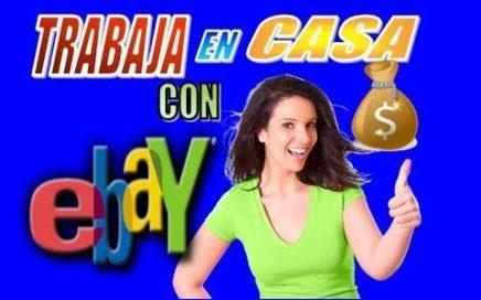 COMO TRABAJAR EN CASA CON EBAY Y GANAR MUCHO DINERO