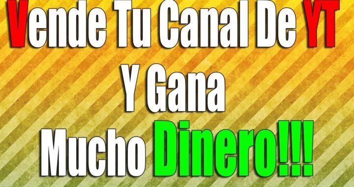 COMPRAR Y VENDER CANALES DE YOUTUBE DE FORMA 100% SEGURA! | Gana Dinero