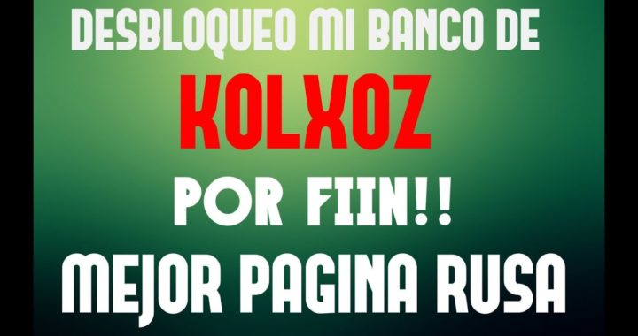 DESBLOQUEANDO MI BANCO DE - KOLXOZ - MI AVANCE