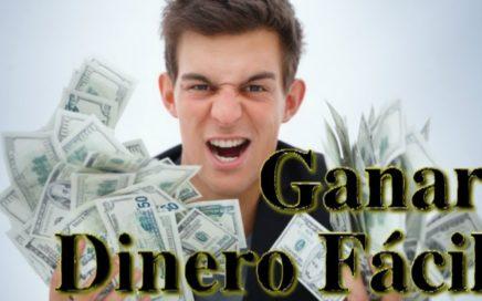 Dinero Facil - Como Ganar Dinero Facil y Rapido en Internet 2018