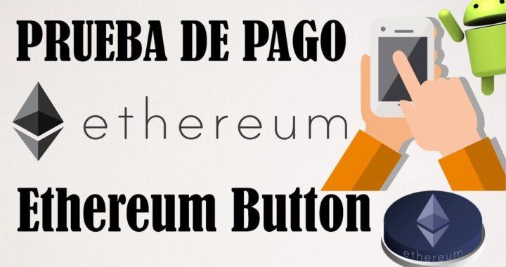 Ethereum Button Paga - Prueba de Pago | Gana Dinero con Android