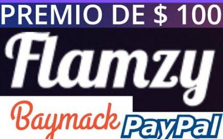 FLAMZY PREMIO DE $ 100 PAYPAL - NUEVA BAYMACK LANZAMIENTO 2018