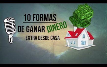 FORMAS DE GANAR DINERO DESDE CASA. (10 MANERAS)