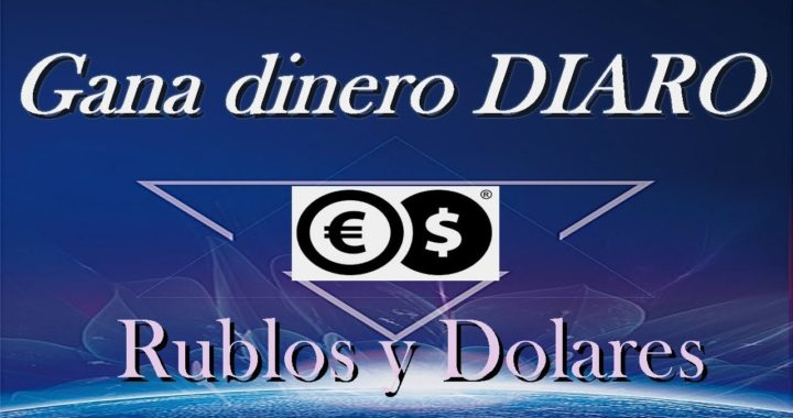 Gana Dinero DIARIO con esta pagina fácil de usar RUBLOS Y DOLARES