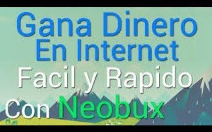 Gana Dinero Por Internet con Neobux Metodos y Alternativas
