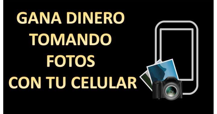 Gana dinero tomando fotos... con tu celular!!!