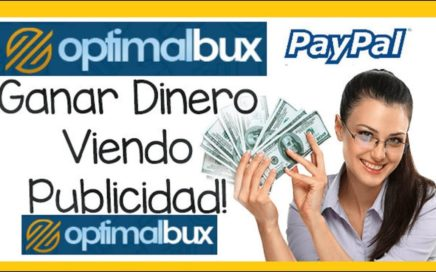 GANA DINERO VIENDO PUBLICIDADO 5$ USD a PAYPAL PAGO - OTIMALBUX