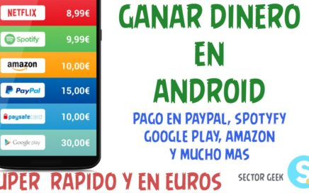 Ganar Dinero en Android Super Rapido  // Sector Geek