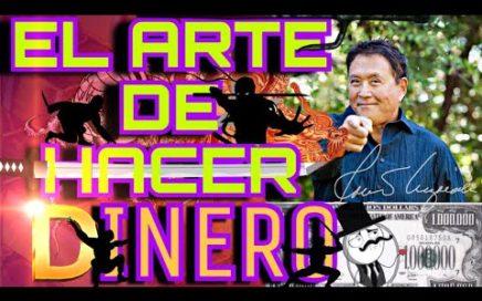 GANAR DINERO HACER DINERO EL ARTE DE SER RICO por ROBERT KIYOSAKI  - Como Ser Millonario