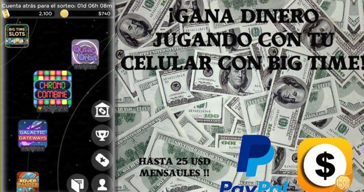 GANAR DINERO JUGANDO CON TU CELULAR / $300 DOLARES / 2018 - Big Time - Gana dinero