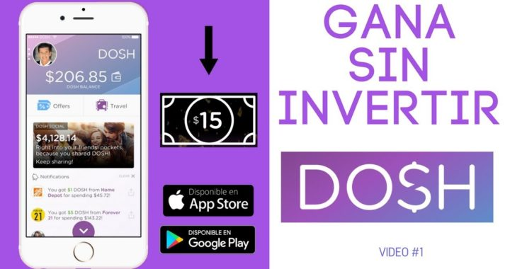 Ganar dinero SIN INVERTIR-100 % GRATIS - DOSH 2018