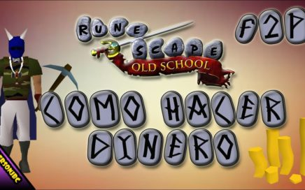 GUIA ~ COMO HACER DINERO EN OLD SCHOOL RUNESCAPE F2P | 100K POR HORA | 2017