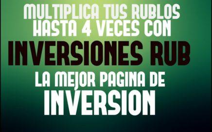 INVERSIONES RUB - LA PAGINA QUE MULTIPLICARA TUS RUBLOS HASTA 4 VECES - APROVECHA!!