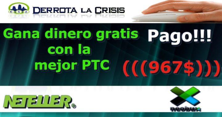 NeoBux PAGO!!! de 967$ Gana dinero gratis con la mejor PTC 
