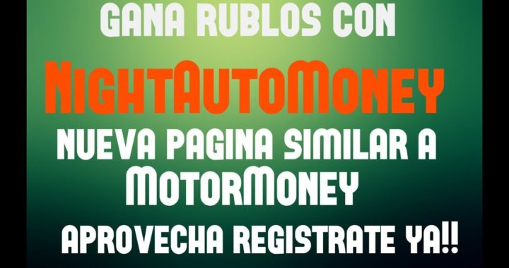 NightAutoMoney -NUEVA PAGINA PARA GANAR RUBLOS - SIMILAR A MOTOR MONEY +COMPTOBANTE