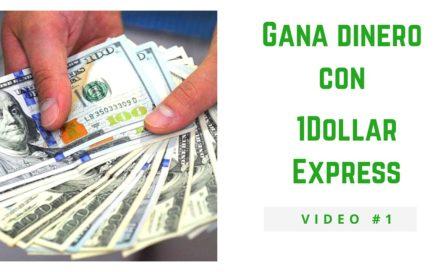 No tienes dinero para empezar? Aprende a ganar dinero con 1Dollar Express