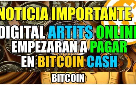 Noticia Importante de Digital Artits Online | Empezara a pagar en Bitcoin cash