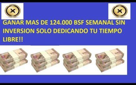 Nuevo Metodo para ganar mas de 124 000 Bsf Semanl sin Inversion