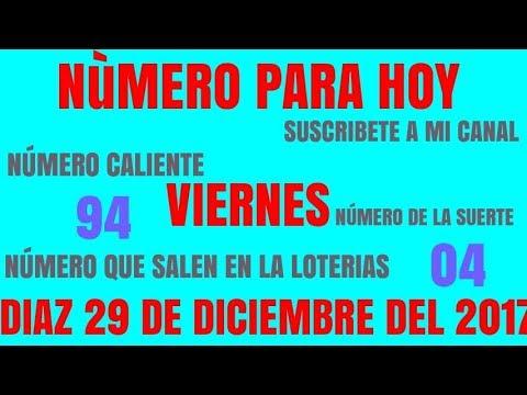 NÚMERO PARA HOY VIERNES 29 DE DICIEMBRE DEL 2017 NÚMERO CALIENTE PARA HOY